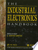 """The Industrial Electronics Handbook"" by J. David Irwin"