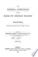 The Hymnal Companion to the Book of Common Prayer  Annotated Edition  with Introduction and Notes  Edited by E  H  Bickersteth  MS  Notes