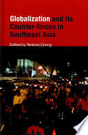 Globalization And Its Counter Forces In Southeast Asia