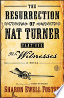 The Resurrection of Nat Turner, Part 1: The Witnesses
