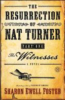 The Resurrection of Nat Turner  Part 1  The Witnesses