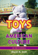 Toys and American Culture  An Encyclopedia