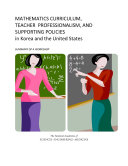 Mathematics Curriculum  Teacher Professionalism  and Supporting Policies in Korea and the United States