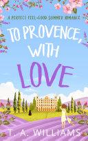 To Provence, with Love Pdf/ePub eBook