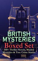 British Mysteries Boxed Set 350 Thriller Novels Murder Mysteries True Crime Stories