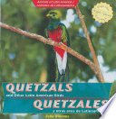 Quetzals and Other Latin American Birds / Quetzales y otras aves de Latinoamérica