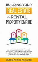 Building Your Real Estate   Rental Property Empire