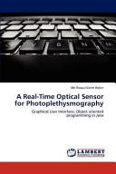 A Real Time Optical Sensor for Photoplethysmography Book