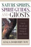 Nature Spirits  Spirit Guides  and Ghosts