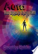 Auras  Your Dynamic Energy Field
