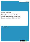 Die Diskussion um Guido Knopps Geschichtsdokumentationen - Das Beispiel 'Hitlers Helfer'
