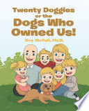 Twenty Doggies or the Dogs Who Owned Us