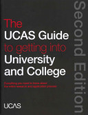 The UCAS Guide to Getting Into University and College
