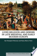 Lived Religion and Gender in Late Medieval and Early Modern Europe