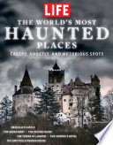 LIFE the World s Most Haunted Places Book PDF