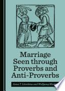 Marriage Seen through Proverbs and Anti Proverbs
