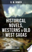 B  M  BOWER  Historical Novels  Westerns   Old West Sagas  Illustrated Edition