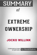 Summary of Extreme Ownership by Jocko Willink  Conversation Starters