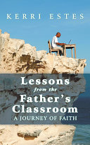 Lessons from the Father's Classroom
