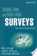 Internet, Mail, and Mixed-Mode Surveys  : The Tailored Design Method