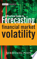 A Practical Guide to Forecasting Financial Market Volatility Book