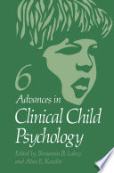 Advances in Clinical Child Psychology  , Volume 6