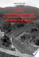 Ethnic Stratification And Economic Inequality Around The World PDF
