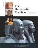 The Humanistic Tradition: The first civilizations and the classical legacy