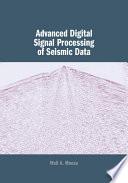Advanced Digital Signal Processing of Seismic Data