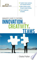 The Manager s Guide to Fostering Innovation and Creativity in Teams