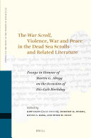 The War Scroll  Violence  War and Peace in the Dead Sea Scrolls and Related Literature