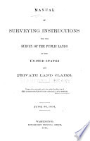 Manual of Surveying Instructions for the Survey of the Public Lands of the United States and Private Land Claims Book