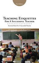 Teaching Etiquettes for a Successful Teacher