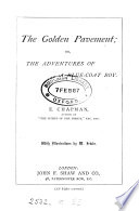 The golden pavement  or  The adventures of a Blue coat boy Book