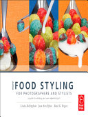 More Food Styling for Photographers and Stylists