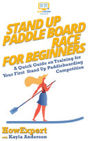 Stand Up Paddle Board Racing for Beginners Pdf/ePub eBook