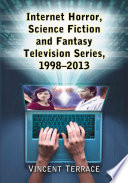 Internet Horror, Science Fiction and Fantasy Television Series, 1998Ð2013