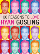 100 Reasons to Love Ryan Gosling Pdf/ePub eBook