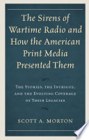 The Sirens of Wartime Radio and How the American Print Media Presented Them
