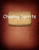 Chasing Spirits