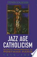 Jazz Age Catholicism Book