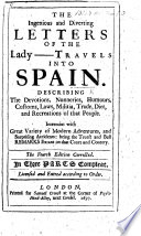 The Ingenious and Diverting Letters of the Lady - M. C. La Mothe, Countess d'Aulnoy . Travels into Spain ... The second edition Pdf/ePub eBook