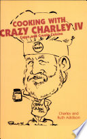 Cooking with Crazy Charley IV