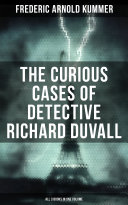 The Curious Cases of Detective Richard Duvall (All 3 Books in One Volume)
