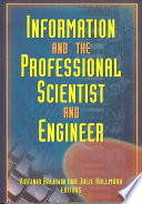 Information and the Professional Scientist and Engineer