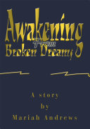 Awakening From Broken Dreams