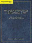 Cengage Advantage Books: Modern Principles of Business Law: Contracts, the UCC, and Business Organizations