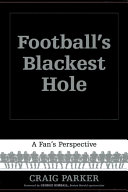 Football s Blackest Hole