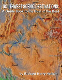 Southwest Scenic Destinations: A Guide Book to the Best of the Best