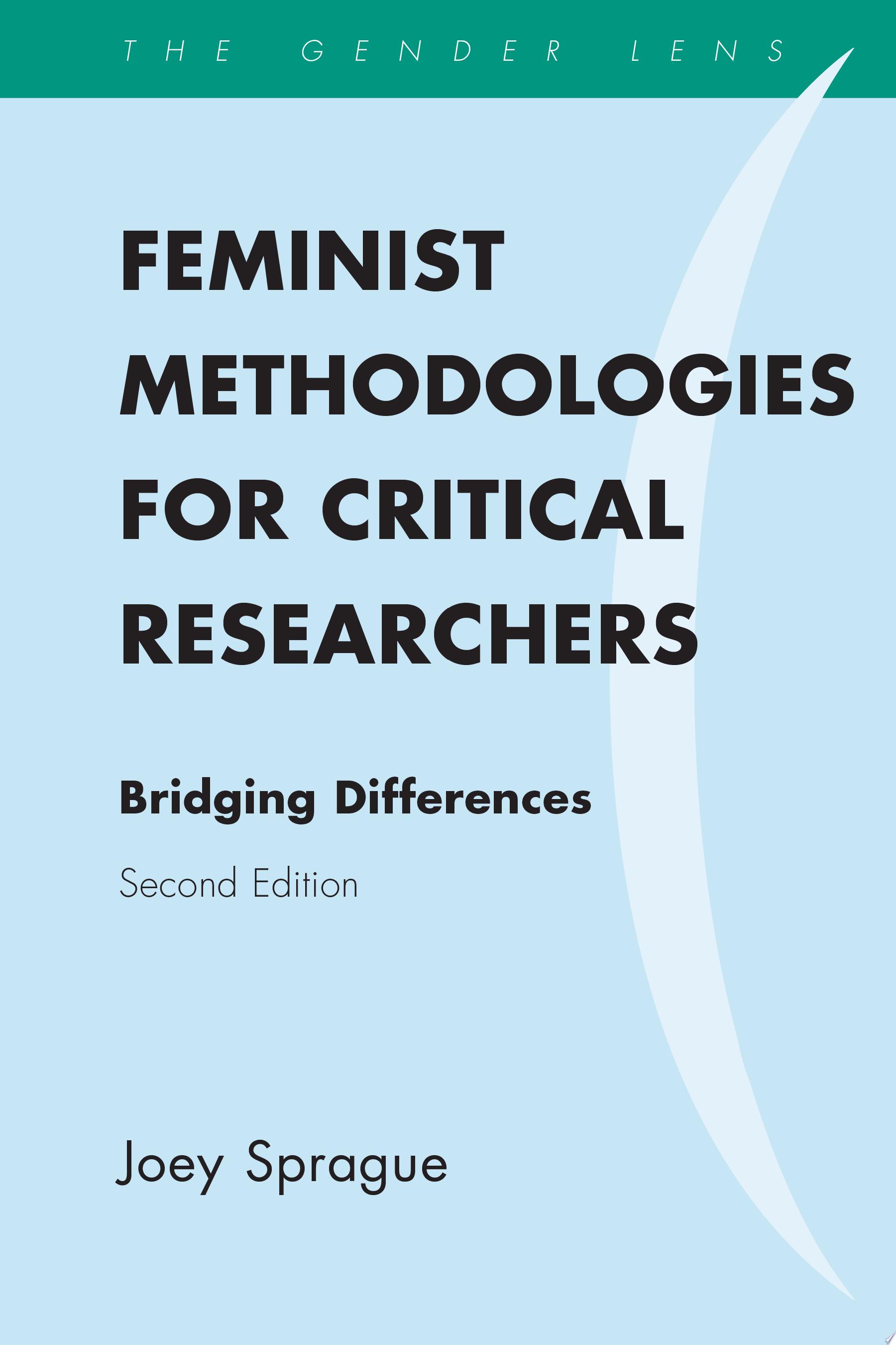 Feminist Methodologies for Critical Researchers